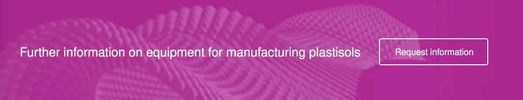 equipment for manufacturing plastisols